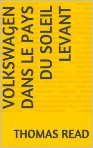 Volkswagen Dans le Pays du Soleil Levant – Thomas Read [ePub & Kindle] [French]