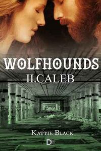 Wolfhounds II: Caleb – Kattie Black [ePub & Kindle]