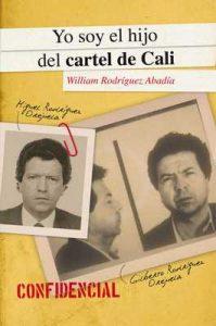 Yo soy el hijo del cartel de Cali – William Rodríguez Abadía [ePub & Kindle]
