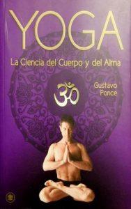 Yoga: La ciencia del cuerpo y alma – Gustavo Ponce [ePub & Kindle]