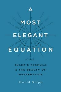 A Most Elegant Equation: Euler's Formula and the Beauty of Mathematics – David Stipp [ePub & Kindle] [English]