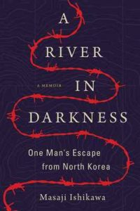 A River in Darkness: One Man's Escape from North Korea – Masaji Ishikawa, Risa Kobayashi [ePub & Kindle] [English]