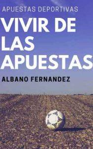 Apuestas deportivas: Vivir de las apuestas – Albano Fernandez Fernandez [ePub & Kindle]