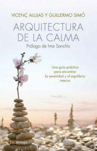 Arquitectura de la calma: Una guía práctica para encontrar la serenidad y el equilibrio interior – Vicenç Alujas, Guillermo Simó [ePub & Kindle]