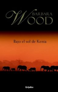 Bajo el sol de Kenia – Barbara Wood [ePub & Kindle]