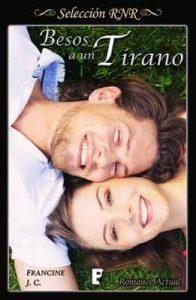 Besos a un tirano – Francine J.C [ePub & Kindle]