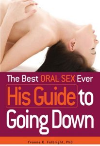The Best Oral Sex Ever: His Guide to Going Down – Yvonne K. Fulbright [ePub & Kindle] [English]