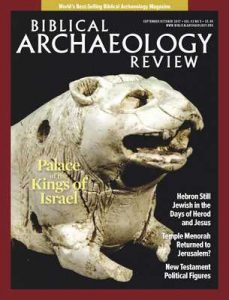 Biblical Archaeology Review – September-October, 2017 [PDF]