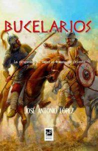 Bucelarios (La caída de Roma nº 3) – José Antonio López [ePub & Kindle]