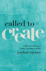 Called to Create: A Biblical Invitation to Create, Innovate, and Risk – Jordan Raynor [ePub & Kindle] [English]