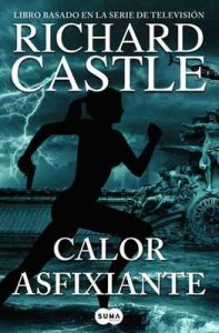 Calor asfixiante (Serie Castle 6) – Richard Castle [ePub & Kindle]