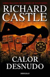 Calor desnudo (Serie Castle 2) – Richard Castle [ePub & Kindle]