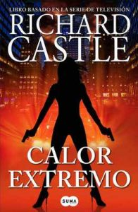 Calor extremo (Serie Castle 7) – Richard Castle [ePub & Kindle]