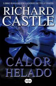 Calor helado (Serie Castle 4): Libro basado en la serie de televisión – Richard Castle [ePub & Kindle]