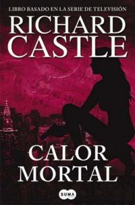 Calor mortal (Serie Castle 5) – Richard Castle [ePub & Kindle]