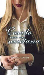 Casado con mi secretaria – Roxana Aguirre [ePub & Kindle]