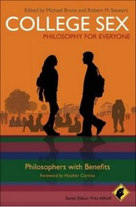 College Sex: Philosophy for Everyone: Philosophers with Benefits – Michael Bruce, Robert M. Stewart [ePub & Kindle] [English]