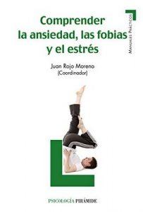 Comprender la ansiedad, las fobias y el estrés (Manuales Prácticos) – Juan Rojo Moreno [ePub & Kindle]