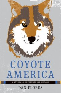 Coyote America: A Natural and Supernatural History – Dan Flores [ePub & Kindle] [English]