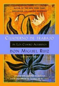 Cuaderno de Trabajo de Los Cuatro Acuerdos (Un Libro De La Sabiduria Tolteca) (A Toltec Wisdom Book) – Janet Mills, Don Miguel Ruiz [ePub & Kindle]