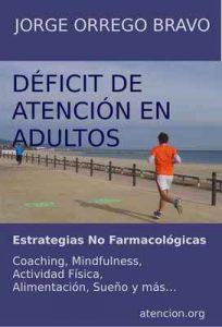 Déficit de atención en adultos. Estrategias No Farmacológicas: Coaching, Mindfulness, Actividad Física, Alimentación, Sueño y más… – Jorge Orrego Bravo [ePub & Kindle]