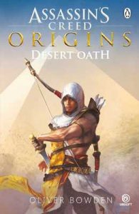 Desert Oath: The Official Prequel to Assassin's Creed Origins – Oliver Bowden [ePub & Kindle] [English]
