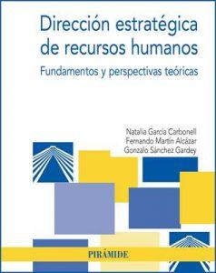 Dirección estratégia de los recursos humanos (Economía y Empresa) – Natalia García Carbonell, Fernando Martín Alcázar [ePub & Kindle]