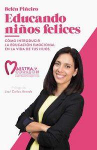 Educando niños felices: Cómo introducir la educación emocional en la vida de tus hijos – Belén Piñeiro, José Carlos Aranda [ePub & Kindle]