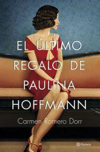 El último regalo de Paulina Hoffmann (Volumen independiente) – Carmen Romero Dorr [ePub & Kindle]