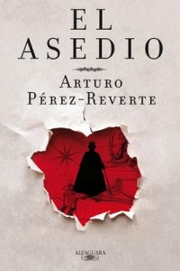 El asedio – Arturo Pérez-Reverte [ePub & Kindle]