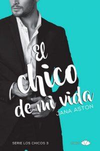 El chico de mi vida – Jana Aston, Olga Hernández [ePub & Kindle]