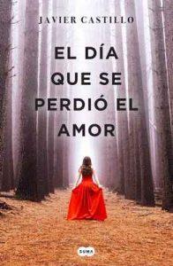 El día que se perdió el amor – Javier Castillo [ePub & Kindle]