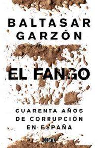 El fango: Cuarenta años de corrupción en España – Baltasar Garzón [ePub & Kindle]