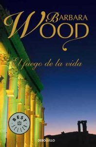 El fuego de la vida – Barbara Wood [ePub & Kindle]