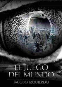 El juego del mundo – Jacobo Izquierdo [ePub & Kindle]