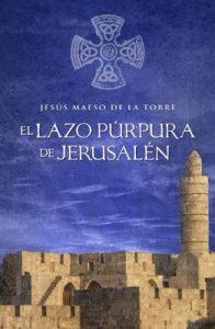 El lazo púrpura de Jesusalén – Maeso de la Torre Jesús [ePub & Kindle]