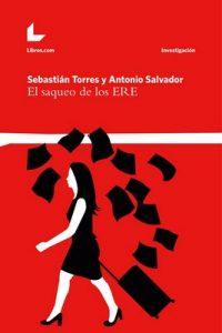 El saqueo de los ERE (Investigación nº 1) – Sebastián Torres, Antonio Salvador [ePub & Kindle]