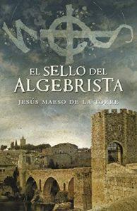 El sello del algebrista – Jesús Maeso de la Torre [ePub & Kindle]