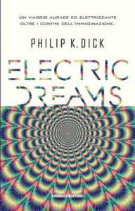 Electric Dreams (Fanucci Editore) – Philip K. Dick [ePub & Kindle] [Italian]