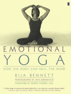 Emotional Yoga: How the Body Can Heal the Mind – Bija Bennett [ePub & Kindle] [English]