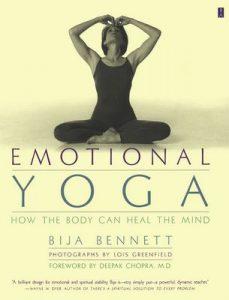 Emotional Yoga: How the Body Can Heal the Mind – Bija Bennett [ePub & Kindle] [English]