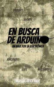 En busca de Arduino: Un viaje por la electrónica – Rufián en la Red [ePub & Kindle]
