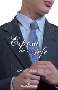 Esposa de mi jefe – Roxana Aguirre Aguirre [ePub & Kindle]