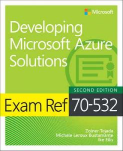 Exam Ref 70-532 Developing Microsoft Azure Solutions – Zoiner Tejada, Michele Leroux Bustamante [ePub & Kindle] [English]