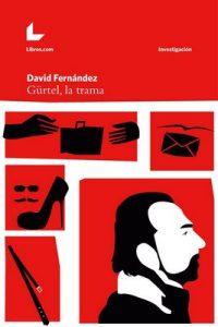 Gürtel, la trama (Investigación nº 1) – David Fernández [ePub & Kindle]