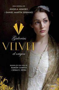 Galerías Velvet, el origen: Basada en una idea de Ramón Campos y Gema R. Neira – Ángela Armero, Daniel Martín Serrano [ePub & Kindle]