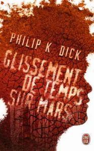 Glissement de temps sur Mars (J'ai lu Science-fiction) – Philip K. Dick, Henri-Luc Planchat [ePub & Kindle] [French]