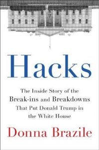 Hacks: The Inside Story of the Break-Ins and Breakdowns That Put Donald Trump in the White House – Donna Brazile [ePub & Kindle] [English]