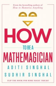 How to Be a Mathemagician – Aditi Singhal, Sudhir Singhal [ePub & Kindle] [English]