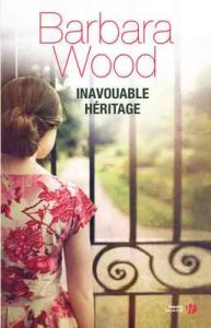 Inavouable héritage – Barbara Wood, Alexandra Forterre [ePub & Kindle] [French]